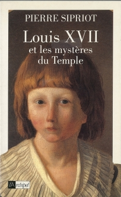 LOUIS XVII ET LES MYSTERES DU TEMPLE