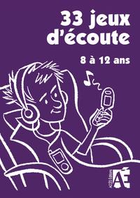 33 JEUX D'ECOUTE 8/12 ANS