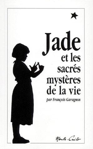 JADE ET LES SACRES MYSTERES DE LA VIE - PETIT FORMAT