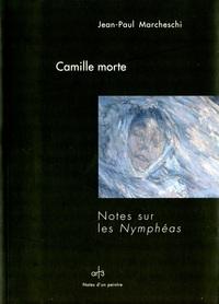 CAMILLE MORTE - NOTES SUR LES NYMPHEAS
