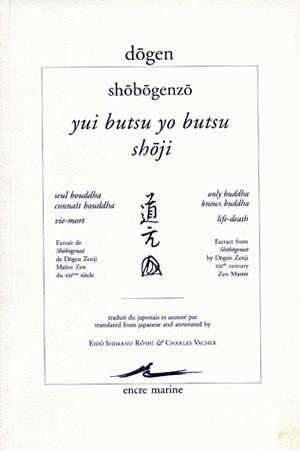 YUI BUTSU YO BUTSU - SH JI / SEUL BOUDDHA CONNAIT BOUDDHA - VIE-MORT