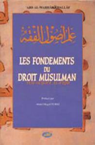 FONDEMENTS DU DROIT MUSULMAN (LES)