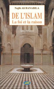 DE L'ISLAM LA FOI ET LA RAISON