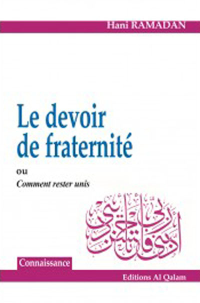 DEVOIR DE FRATERNITE OU COMMENT RESTER UNIS (LE)