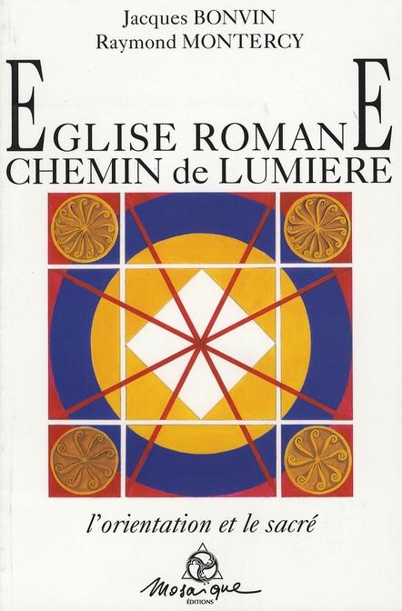 EGLISE ROMANE. CHEMIN DE LUMIERE