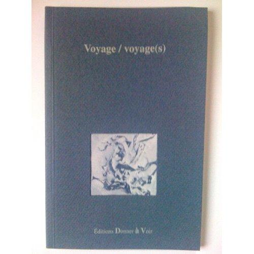 VOYAGE / VOYAGE(S)