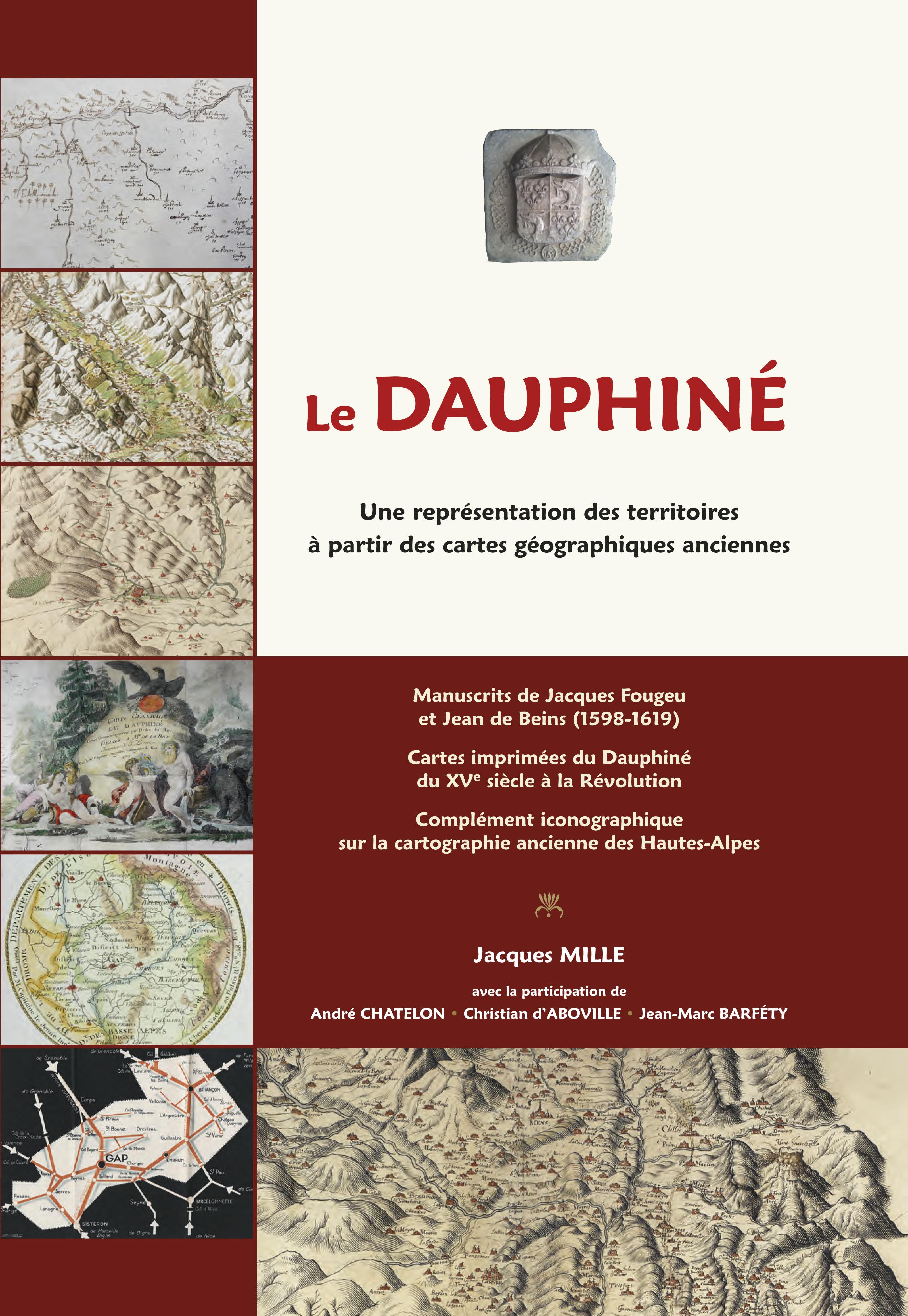 LE DAUPHINE. UNE REPRESENTATION DES TERRITOIRES A PARTIR DES CARTES GEOGRAPHIQUES ANCIENNES