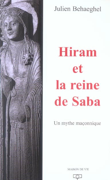 HIRAM ET LA REINE DE SABA