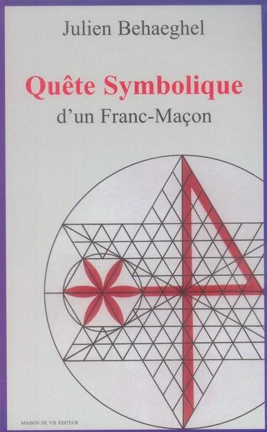 QUETE SYMBOLIQUE D'UN FRANC-MACON