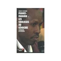 FRANCE-RWANDA : LES COULISSES DU GENOCIDE - TEMOIGNAGE D UN RESCAPE