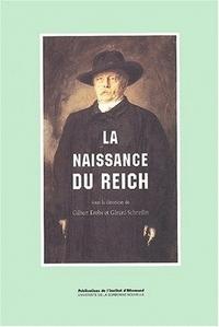 LA NAISSANCE DU REICH. COLLOQUE FRANCO-ALLEMAND, SORBONNE, 12-14 JANV . 1995
