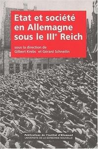 ETAT ET SOCIETE EN ALLEMAGNE SOUS LE IIIE REICH. COLLOQUE DE PARIS, D EC. 1996