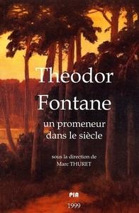 THEODOR FONTANE, 1819-1898. UN PROMENEUR DANS LE SIECLE