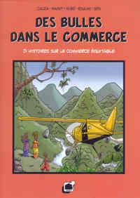 DES BULLES DANS LE COMMERCE. 5 HISTOIRES SUR LE COMMERCE EQUITABLE
