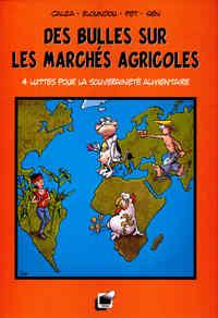 DES BULLES SUR LES MARCHES AGRICOLES. 4 LUTTES POUR LA SOUVERAINETE ALIMENTAIRE