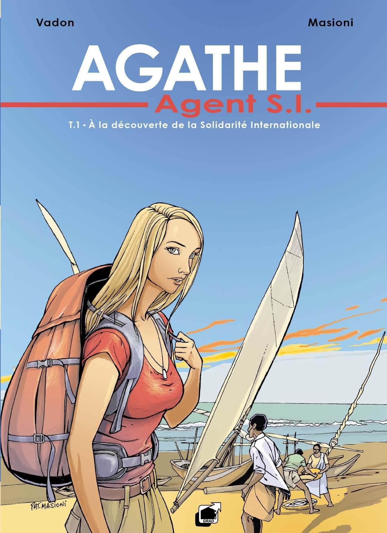 AGATHE AGENT S.I. T1 A LA DECOUVERTE DE LA SOLIDARITE INTERNATIONALE