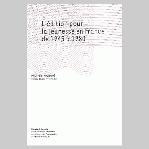 L'EDITION POUR LA JEUNESSE EN FRANCE DE 1945 A 1980