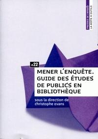 MENER L'ENQUETE. GUIDE DES ETUDES DE PUBLICS EN BIBLIOTHEQUE
