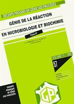 RECENTS PROGRES EN GENIE DES PROCEDES VOL 11 N.57 GENIE DE LA REACTION EN MICROBIOLOGIE ET BIOCHIMIE