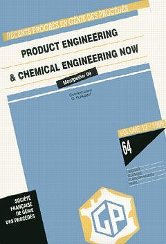 RECENTS PROGRES EN GENIE DES PROCEDES VOL.13 N. 64: PRODUCT ENGINEERING AND CHEMICAL ENGINEERING NOW