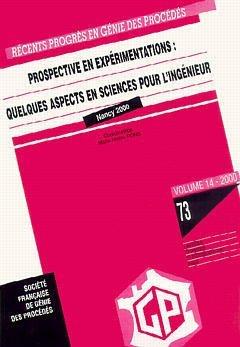 RECENTS PROGRES EN GENIE DES PROCEDES N  73 VOL 142000 PROSPECTIVE EN EXPERIMENTATIONS QUELQUES ASPE