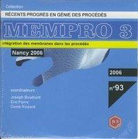 RECENTS PROGRES EN GENIE DES PROCEDES N. 93 : MEMPRO 3 / INTEGRATION DES MEMBRANES DANS LES PROCEDES
