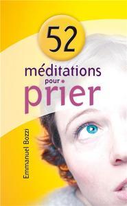 52 MEDITATIONS POUR PRIER
