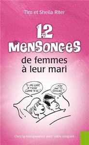 12 MENSONGES DE FEMMES A LEUR MARI