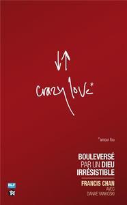 CRAZY LOVE BOULEVERSE PAR UN DIEU IRRESISTIBLE