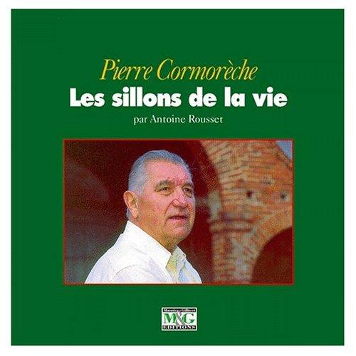 PIERRE CORMORECHE - LES SILLONS DE LA VIE