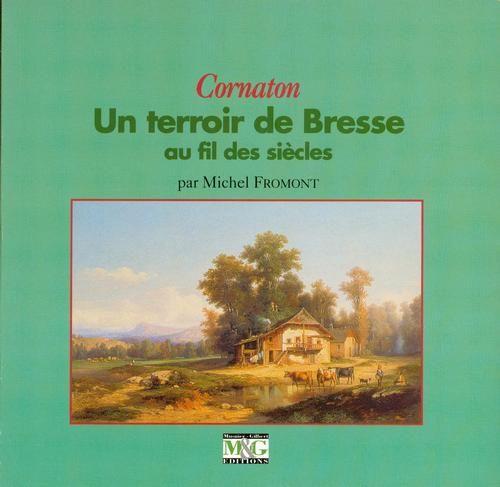 CORNATON - UN TERROIR DE BRESSE AU FIL DES TEMPS