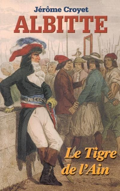 ALBITTE, LE TIGRE DE L'AIN