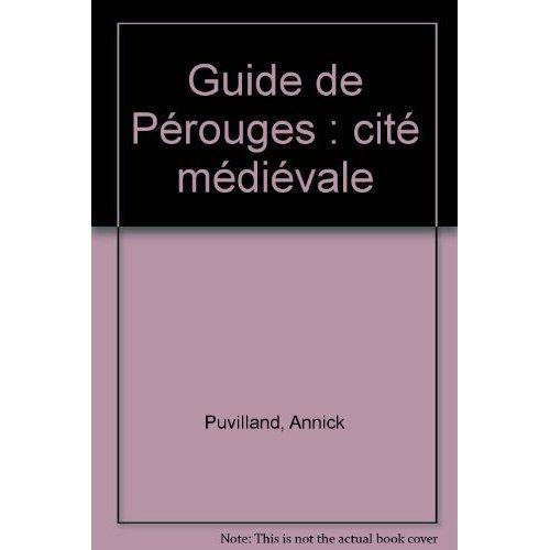 GUIDE DE PEROUGES, CITE MEDIEVALE