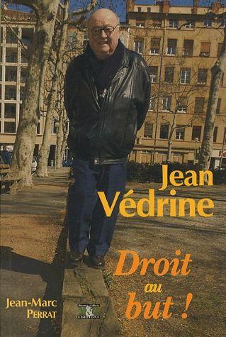 JEAN VEDRINE, DROIT AU BUT
