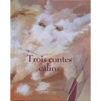 TROIS CONTES CALINS