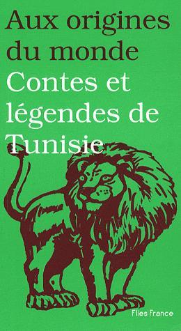 CONTES ET LEGENDES DE TUNISIE