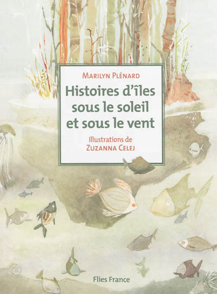 HISTOIRES D'ILES SOUS LE SOLEIL ET SOUS LE VENT