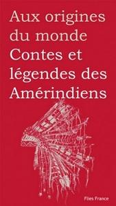 CONTES ET LEGENDES DES INDIENS D AMERIQUE DU NORD