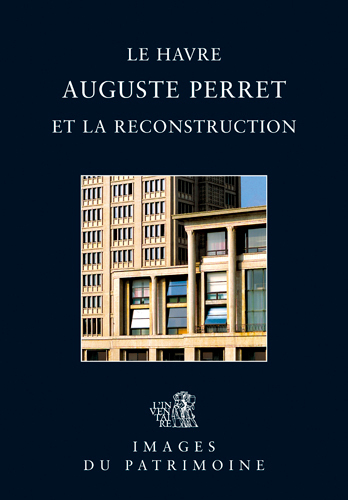 AUGUSTE PERRET ET LA RECONSTRUCTION