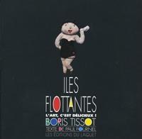 ILES FLOTTANTES - L'ART C'EST DELICIEUX