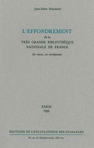 L' EFFONDREMENT DE LA TRES GRANDE BIBLIOTHEQUE NATIONALE DE FRANCE