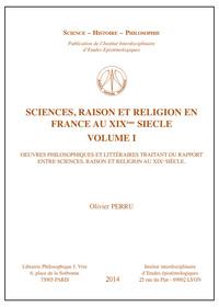 SCIENCE, RAISON ET RELIGION EN FRANCE AU XIXE SIECLE VOLUME I