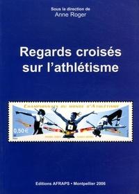 REGARDS CROISES SUR L'ATHLETISME