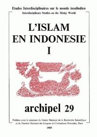 ARCHIPEL, N  29/1985. L'ISLAM EN INDONESIE.  TOME I