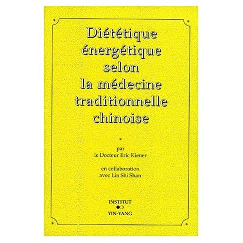 DIETETIQUE ENERGETIQUE SELON LA MEDECINE TRADITIONNELLE CHINOISE