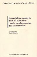 LES EVOLUTIONS RECENTES DU DROIT DES INSTALLATIONS CLASSEES POUR LA P ROTECTION DE L'ENVIRONNEMENT