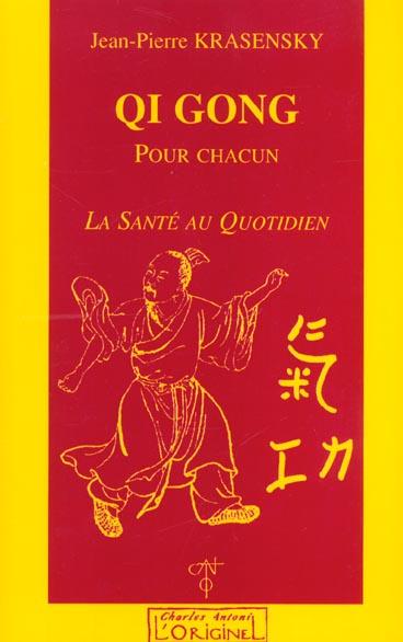 QI-GONG POUR CHACUN, LA SANTE AU QUOTIDIEN