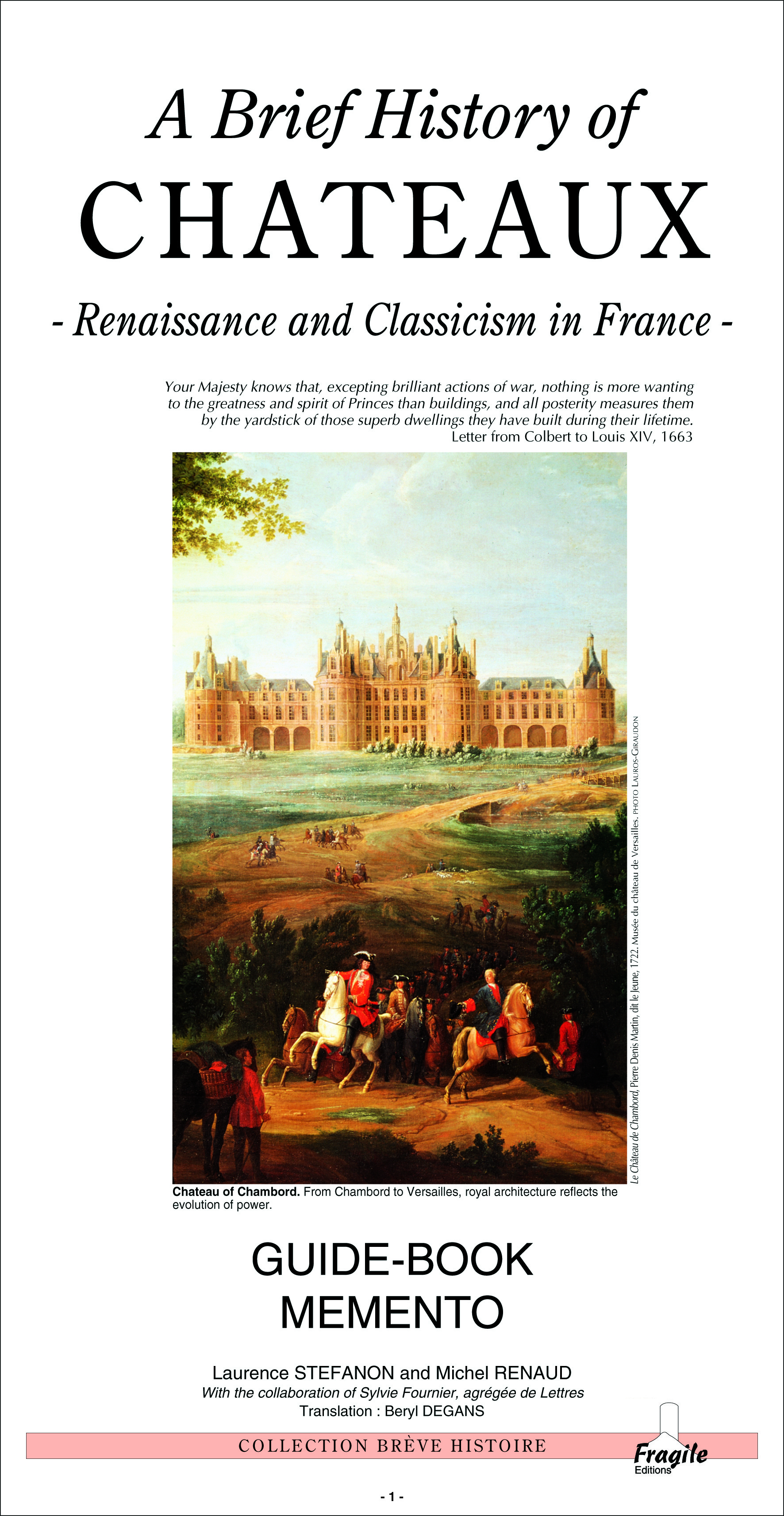 A BRIEF HISTORY OF CHATEAUX, RENAISSANCE AND CLASSICISM IN FRANCE