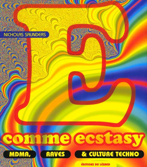 E COMME ECSTASY. MDMA, RAVES ET CULTURE TECHNO