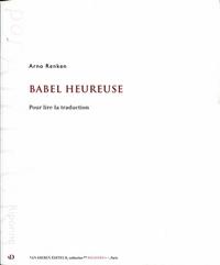 BABEL HEUREUSE. POUR LIRE LA TRADUCTION